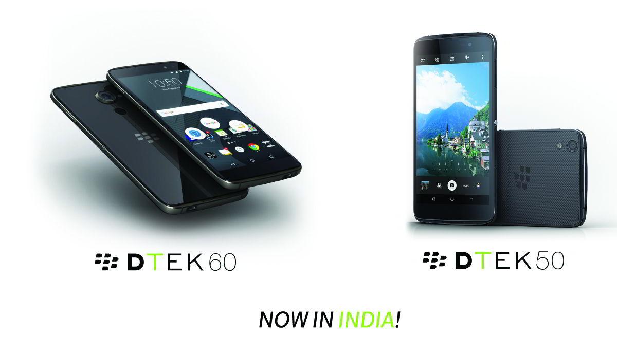 BlackBerry launches DTEK60 & DTEK50 in India!
